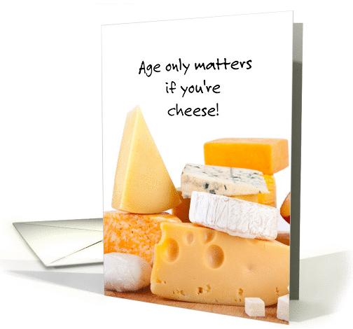 Humorous Cheese Birthday card (1200568) 2016-04-07 20-39-43