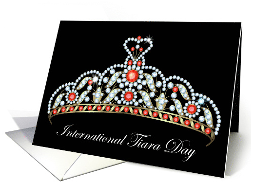 May24 International Tiara Day Your Day to Shine Like Royalty card 2016-05-12 20-35-06
