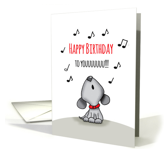 Happy Birthday to you - Howling Birthday Card with dog card (1424040) 2016-07-08 15-51-02