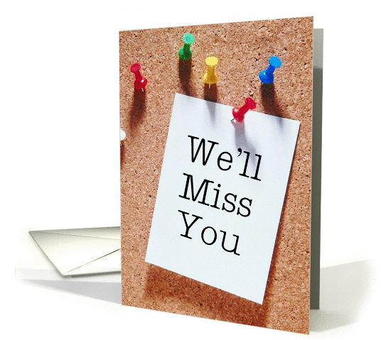We'll Miss You card (148718) 2016-08-11 16-29-32