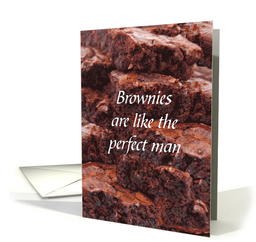 brownies-like-the-perfect-man-humor-national-brownie-day-card