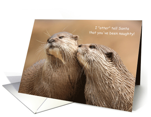 naughty-otter-punny-christmas-card-tell-santa-on-you-card-1454306